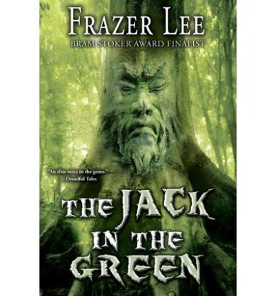 The Jack in the Green by Bram Stoker Award Nominee Frazer Lee