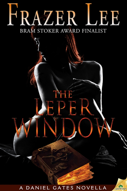 The Leper Window by Bram Stoker Award Finalist Frazer Lee