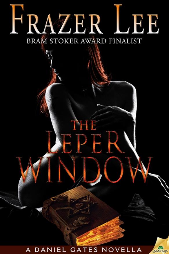 The Leper Window by Bram Stoker Award Finalist Frazer Lee